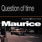 Maurice Question Of Time - Ep (Brooklyn Paris Mixes)