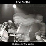 Moths Bubbles In The Water - Ep
