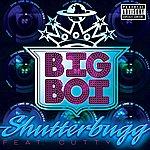 Big Boi Shutterbugg (Single) (Parental Advisory)