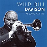 Wild Bill Davison As Long As I Live