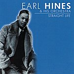Earl Hines & His Orchestra Straight Life