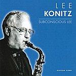 Lee Konitz Subconscious Lee