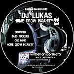 DJ Lukas Home Grow Insanity Ep