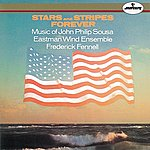 Eastman Wind Ensemble Sousa: Stars And Stripes Forever
