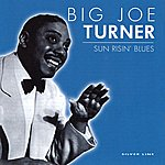 Big Joe Turner Sun Risin' Blues