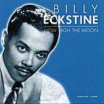 Billy Eckstine How High The Moon