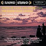 Robert Shaw Songs Of Faith And Inspiration