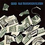 Quasi R&b Transmogrification
