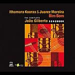 Ithamara Koorax Bim Bom - The Complete Joao Gilberto Songbook