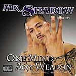 Mr. Shadow One Mind Any Weapon (Parental Advisory)