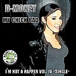 D Money My Chick Bad (Single)