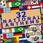 The National Anthems Football World Cup 2010 - 32 National Anthems