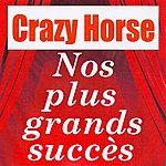 Crazy Horse Nos Plus Grands Succès - Crazy Horse