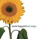 Merle Haggard Love Songs