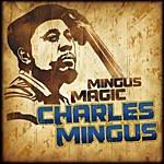 Charles Mingus Mingus Magic