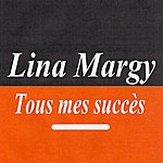 Lina Margy Tous Mes Succès - Lina Margny