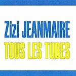 Zizi Jeanmaire Tous Les Tubes - Zizi Jeanmaire