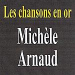 Michèle Arnaud Les Chansons En Or - Michèle Arnaud