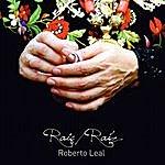 Roberto Leal Raiç / Raíz