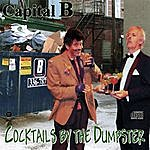 Capital B. Cocktails By The Dumpster