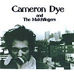 Cameron Dye Cameron Dye And The Matchfingers