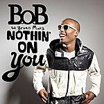 B.o.B Nothin' On You (2-Track Single)