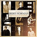 Bebo Norman Great Light Of The World: The Best Of Bebo Norman