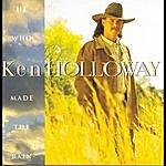 Ken Holloway He Who Made The Rain