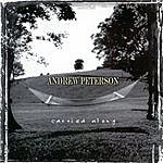 Andrew Peterson Carried Along