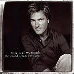Michael W. Smith The Second Decade 1993-2003