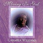 Carmela Williams Moving In God