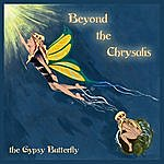 The Gypsy Butterfly Beyond The Chrysalis