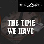 Zone The Time We Have Ep