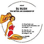DJ Rush You Better Ask Somebody Ep