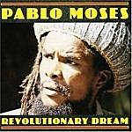 Pablo Moses Revolutionary Dreams