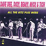 Dave Dee, Dozy, Beaky, Mick & Tich All The Hits Plus More