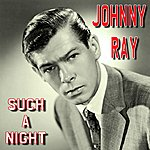 Johnny Ray Such A Night