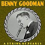 Benny Goodman A String Of Pearls