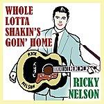 Rick Nelson Whole Lotta Shakin's Goin Home