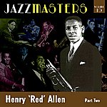 Henry 'Red' Allen Jazzmasters Vol 10 - Henry 'red' Allen - Part 2