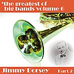 Jimmy Dorsey Greatest Of Big Bands Vol 6 - Jimmy Dorsey - Part 2