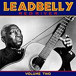 Leadbelly Red River Vol 2
