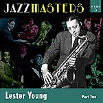 Lester Young Jazzmasters Vol 3 Lester Young - Part 2