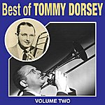 Tommy Dorsey Best Of Tommy Dorsey Vol 2