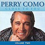Perry Como Close To You Vol 2