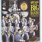 The American Patrol Orchestra Sounds Of The Big Band Vol 1