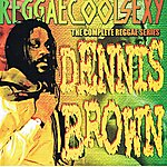 Dennis Brown Reggaecoolsexy (Vol. 1)