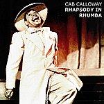 Cab Calloway Rhapsody In Rhumba