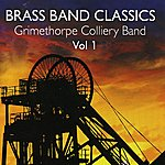 Grimethorpe Colliery Band Brass Band Classics Vol 1