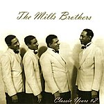 The Mills Brothers Classic Years #2